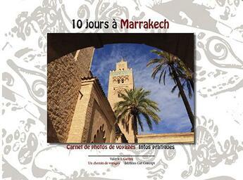Couverture du livre « 10 jours à Marrakech » de Valerie L Gattini aux éditions Gat Concept