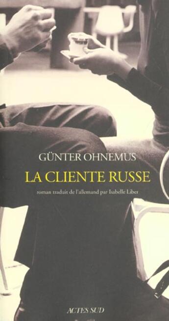 Couverture du livre « La cliente russe » de Gunter Ohnemus aux éditions Actes Sud