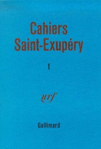 Couverture du livre « Cahiers Saint-Exupery t.1 » de Antoine De Saint-Exupery aux éditions Gallimard