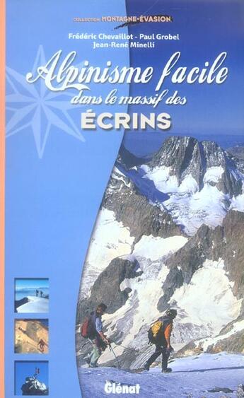 Couverture du livre « Alpinisme facile dans le massif des Ecrins » de Frederic Chevaillot et Jean-Rene Minelli et Paul Grobel aux éditions Glenat