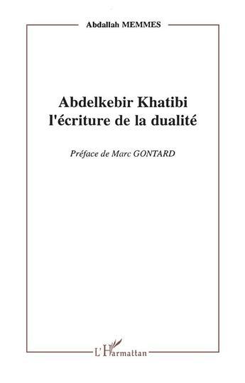 Couverture du livre « Abdelkebir Khatibi ; l'écriture de la dualité » de Abdallah Memmes aux éditions L'harmattan