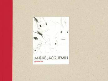Couverture du livre « André jacquemin, gravures » de Gilles Grandjean aux éditions Fage