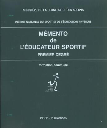 Couverture du livre « Memento de l'educateur sportif, premier degre formation commune, 1996 » de Institut National Du aux éditions Insep