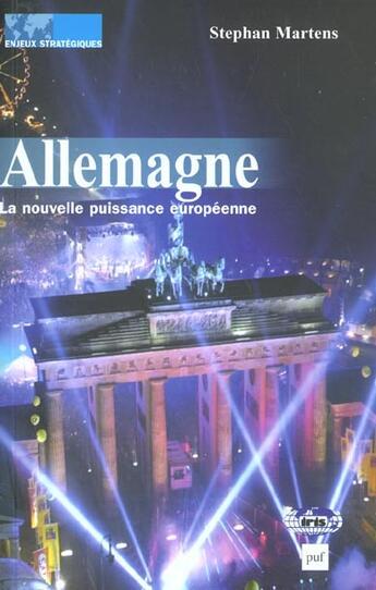 Couverture du livre « Allemagne ; Nouvelle Puissance Europeenne » de Stephan Martens aux éditions Puf