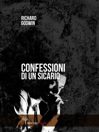 Couverture du livre « Confessioni di un sicario » de Richard Godwin aux éditions Meme Publishers