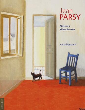 Couverture du livre « Jean Parsy, natures silencieuses » de Katia Djanaieff aux éditions Le Livre D'art