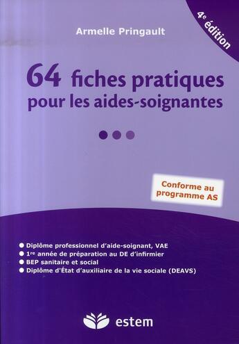Couverture du livre « 64 fiches pratiques pour les aides-soignantes (4e édition) » de Armelle Pringault aux éditions Vuibert