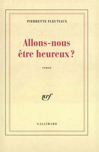 Couverture du livre « Allons-Nous Etre Heureux ? » de Pierrette Fleutiaux aux éditions Gallimard