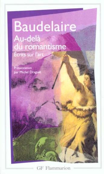 Couverture du livre « Au-delà du romantisme ; écrits sur l'art » de Charles Baudelaire aux éditions Flammarion