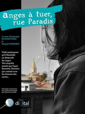 Couverture du livre « Anges à tuer, rue Paradis » de Francois Thomazeau et Jean-Christophe Duchon-Doris aux éditions 1961 Digital Edition