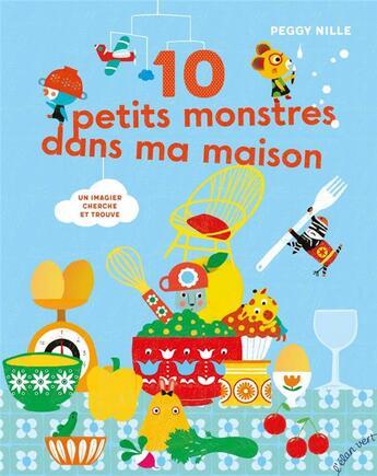 Couverture du livre « 10 petits monstres dans ma maison » de Peggy Nille aux éditions Elan Vert