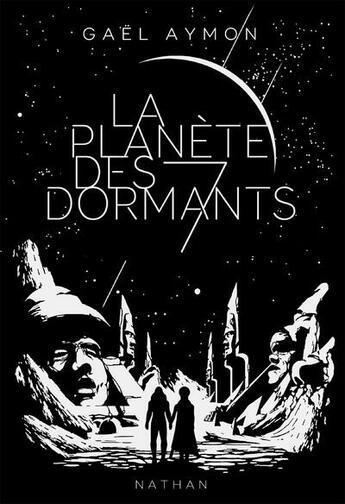 Couverture du livre « La planète des sept dormants » de Gael Aymon et Victorien Aubineau aux éditions Nathan