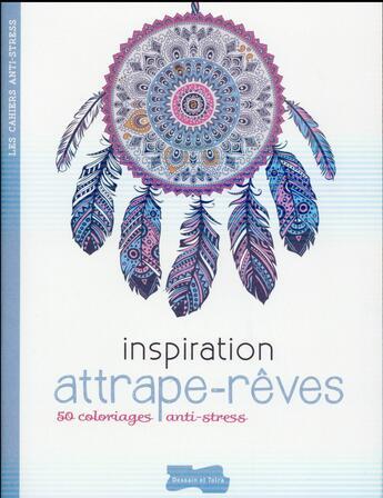 Couverture du livre « 50 coloriages attrape-rêve » de Collectif aux éditions Dessain Et Tolra