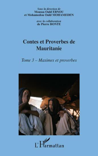Couverture du livre « Contes et proverbes de Mauritanie t.3 ; maximes et proverbes » de Collectif aux éditions L'harmattan