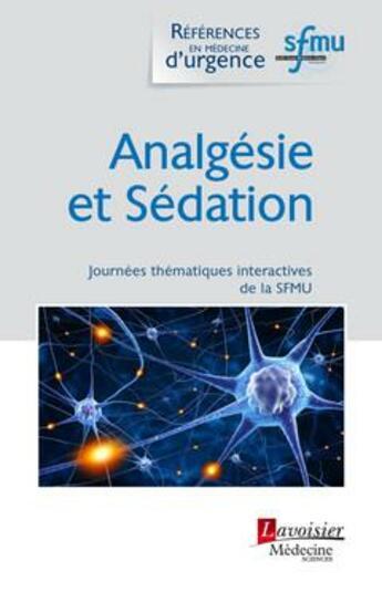 Couverture du livre « Analgésie et sédation » de Thibaut Desmettre aux éditions Medecine Sciences Publications