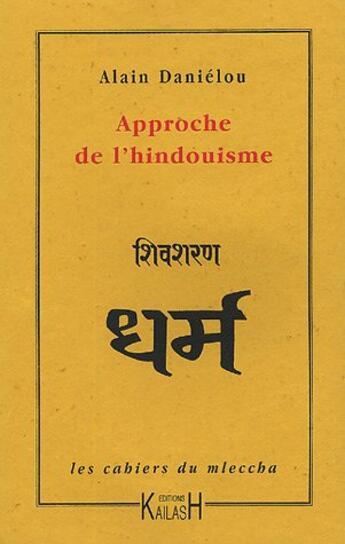 Couverture du livre « Approche De L'Indouisme » de Alain Danielou aux éditions Kailash