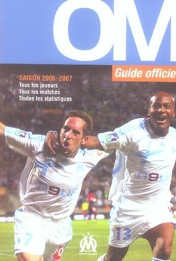 Couverture du livre « Clubs de légende ; guide officiel du supporter om 2006-2007 » de Collectif Marseillai aux éditions Mango