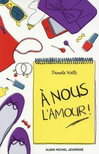 Couverture du livre « à nous l'amour ! t.2 » de Pamela Wells aux éditions Albin Michel Jeunesse