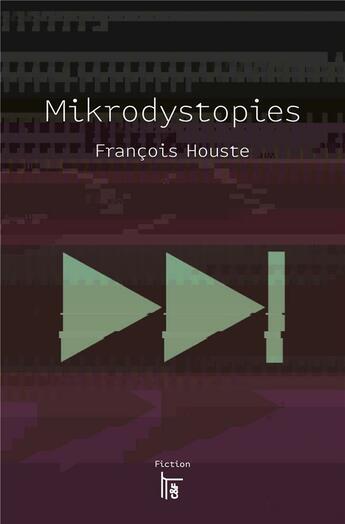 Couverture du livre « Mikrodystopies » de Francois Houste et Nicolas Taffin aux éditions C&f Editions