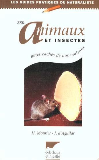 Couverture du livre « 250 Animaux Et Insectes » de Mourier/D'Aguilar aux éditions Delachaux & Niestle