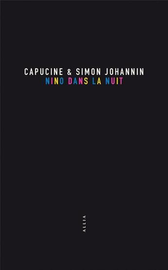 Couverture du livre « Nino dans la nuit » de Simon Johannin et Capucine Johannin aux éditions Allia
