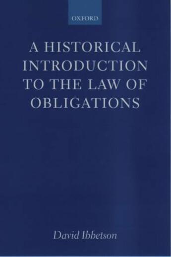 Couverture du livre « A historical introduction to the law of obligations » de David Ibbetson aux éditions Oxford University Press