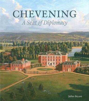 Couverture du livre « Chevening, a seat of diplomacy » de Julius Bryant aux éditions Paul Holberton