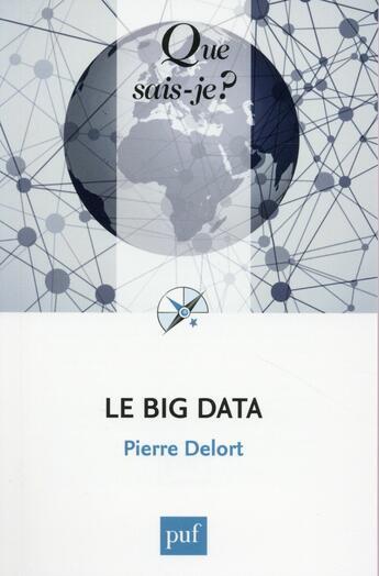 Couverture du livre « Le big data » de Pierre Delort aux éditions Puf