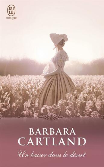 Couverture du livre « Un baiser dans le désert » de Barbara Cartland aux éditions J'ai Lu