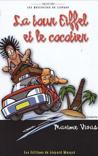 Couverture du livre « La tour Eiffel et le cocotier » de Maxime Vivas aux éditions Le Leopard Masque