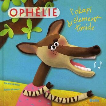 Couverture du livre « Ophélie, l'okapi drôlement timide » de Sandra Nelson aux éditions Belin