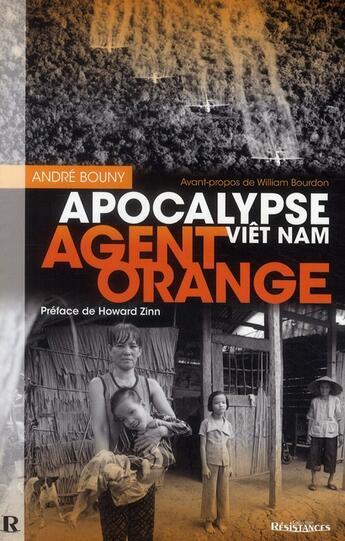 Couverture du livre « Agent orange : apocalypse Viet Nam » de Andre Bouny aux éditions Demi-lune