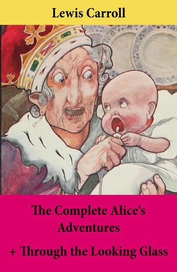 Couverture du livre « The complete Alice's adventures ; through the looking glass » de Lewis Carroll aux éditions E-artnow