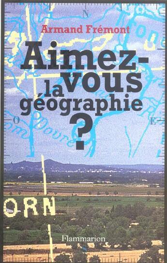Couverture du livre « Aimez-Vous La Geographie ? » de Armand Fremont aux éditions Flammarion