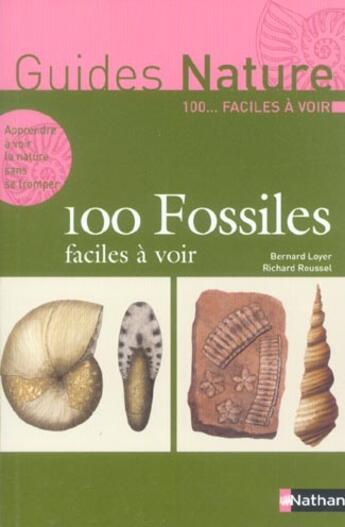 Couverture du livre « 100 fossiles faciles a voir » de Bernard Loyer aux éditions Nathan