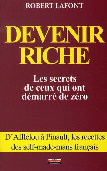 Couverture du livre « Devenir riche » de Robert Lafont aux éditions Entreprendre Daudin