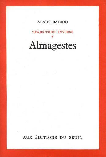 Couverture du livre « Almagestes » de Alain Badiou aux éditions Seuil