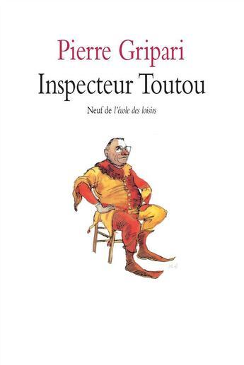 Couverture du livre « Inspecteur Toutou » de Pierre Gripari aux éditions Ecole Des Loisirs