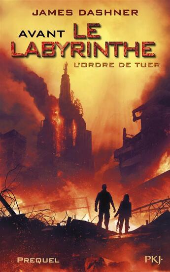 Couverture du livre « L'épreuve T.4 ; avant le labyrinthe ; l'ordre de tuer » de James Dashner aux éditions Pocket Jeunesse