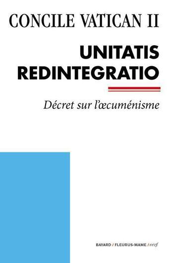 Couverture du livre « Concile Vatican II ; Unitatis Redintegratio » de Collectif aux éditions Bayard/fleurus-mame/cerf