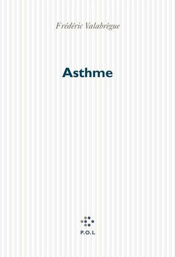 Couverture du livre « Asthme » de Frederic Valabregue aux éditions P.o.l