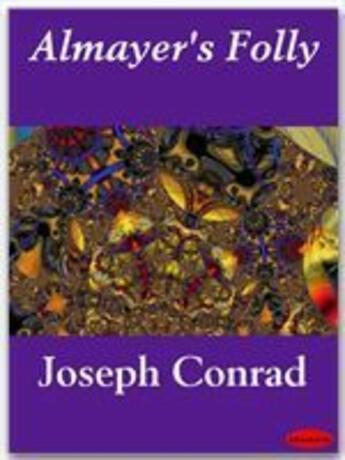 Couverture du livre « Almayer's Folly » de Joseph Conrad aux éditions Ebookslib