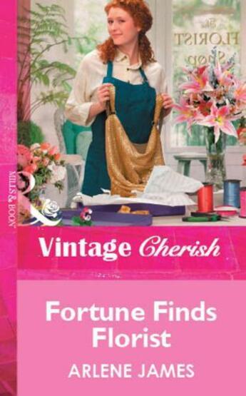 Couverture du livre « Fortune Finds Florist (Mills & Boon Vintage Cherish) » de Arlene James aux éditions Mills & Boon Series