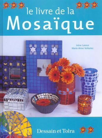 Couverture du livre « Le Livre De La Mosaique » de Irene Lassus aux éditions Dessain Et Tolra