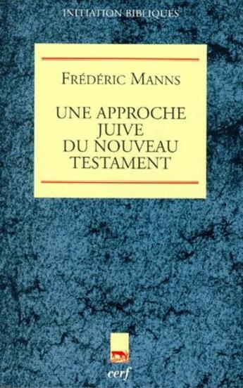 Couverture du livre « Une Approche Juive Du Nouveau Testament » de Manns F aux éditions Cerf