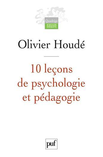 Couverture du livre « 10 leçons de psychologie et pédagogie » de Olivier Houde aux éditions Puf