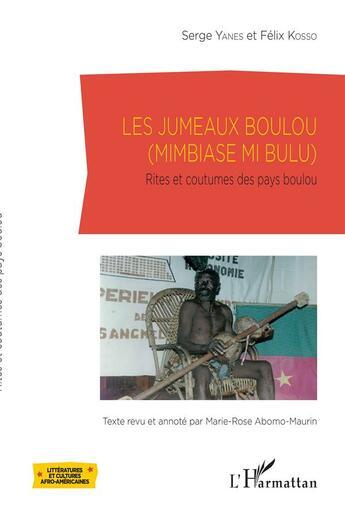 Couverture du livre « Les jumeaux boulou (miambiase mi bulu) ; rites et coutumes des pays boulou » de Serge Yanes et Felix Kosso aux éditions L'harmattan