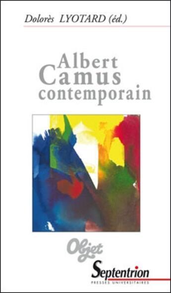 Couverture du livre « Albert Camus contemporain » de Lyotard D aux éditions Pu Du Septentrion
