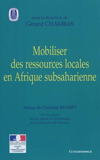 Couverture du livre « Mobiliser des ressources locales en Afrique subsaharienne » de Gerard Chambas aux éditions Economica