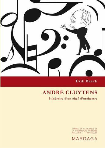 Couverture du livre « André Cluytens, itinéraire d'un chef d'orchestre » de Baeck E aux éditions Mardaga Pierre